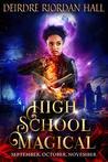 September, October, November (High School Magical #1-3)