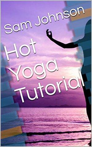 Hot Yoga Tutorial