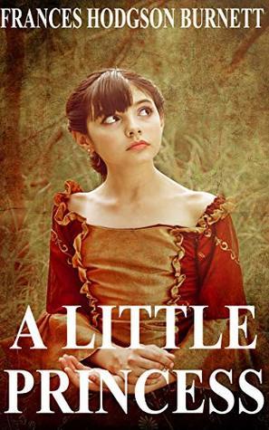 A Little Princess By Frances Hodgson Burnett By Frances Hodgson Burnett