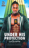 Under His Protection by LaQuette