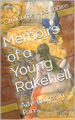 Memoirs of a young Rakehell: Adventures in Paris