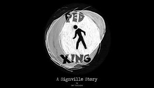Ped Xing: A Signville Story