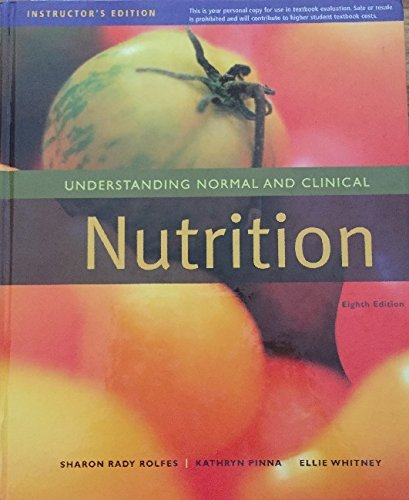 Understanding Normal and Clinical Nutrition 8th Edition ISBN# 9780495556558