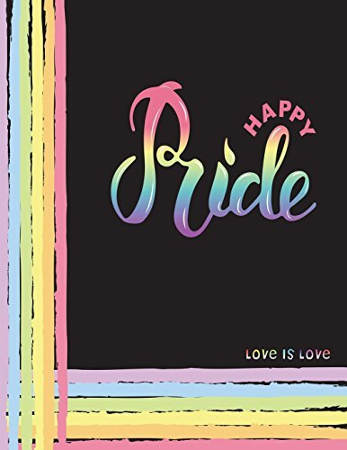"Happy Pride Love Is Love: Draw And Write Journal Notebook For Adults Kids Women Journal For LGBT Gay Lesbian As Daily Diary Notebook Journal To Draw And Write in 8.5"" x 11"" (Volume 1)"