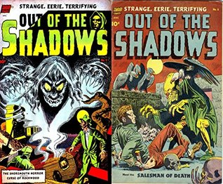 Out of the Shadows issues 5 & 6. Features Strange, eerie, terrifying, The shoremouth horror, curse of rockwood Golden age Paranormal comics. (Ghouls, ghosts and monster fiction Book 1)