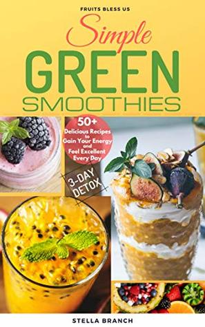 Simple Green Smoothies to Lose Weight: 50+ Delicious Recipes
