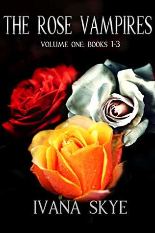 The Rose Vampires Volume I: A WhyChoose Romance (The Rose Vampires Boxsets Book 1)