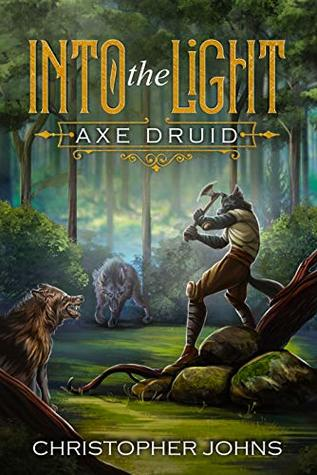 Axe Druid, Book 1  - Christopher Johns
