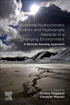 Extreme Hydroclimatic Events and Multivariate Hazards in a Changing Environment: A Remote Sensing Approach