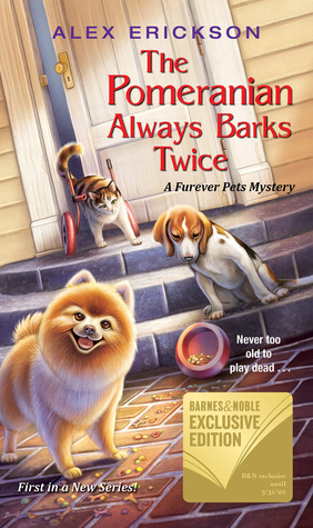 The Pomeranian Always Barks Twice by Alex Erickson