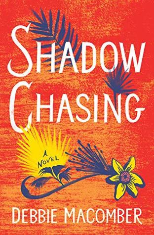 Shadow Chasing: A Novel
