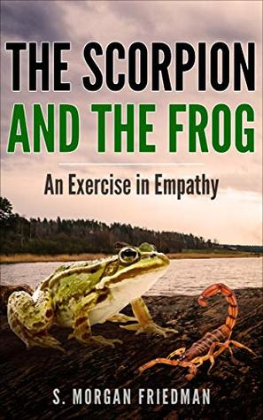 The Scorpion And The Frog: An Exercise in Empathy