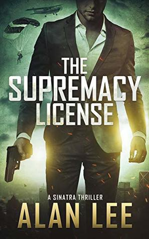 The Supremacy License (A Sinatra Thriller, #1)