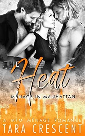 The Heat (Menage in Manhattan, #2)