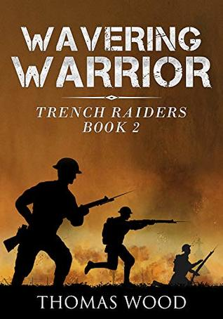 Wavering Warrior (Trench Raiders Book 2)