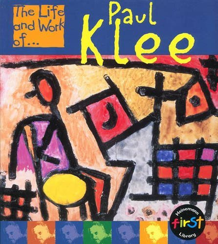 The Life and Work of Paul Klee (The Life and Work Of...)