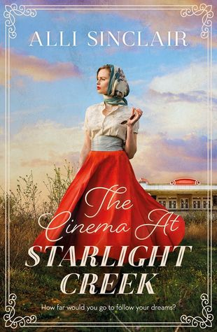 The Cinema at Starlight Creek by Alli Sinclair