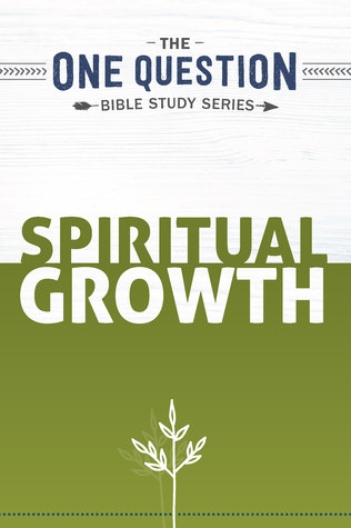 Spiritual Growth: One Question Bible Study