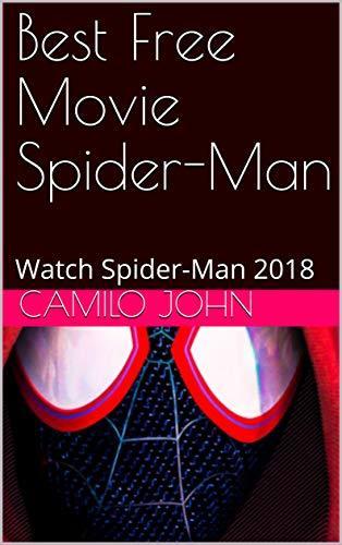 Best Free Movie Spider-Man: Watch Spider-Man 2018