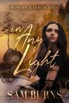 In Any Light (The Rowan Harbor Cycle, #6.5)