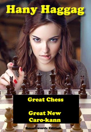 Téléchargement de fichiers de livres pdf Great Chess: Great New Caro-kann by Hany Haggag PDF