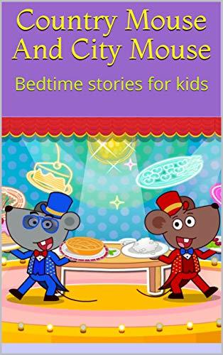 Country Mouse And City Mouse: Bedtime stories for kids