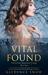 Vital Found (The Evelyn Maynard Trilogy, #2) by Kaydence Snow