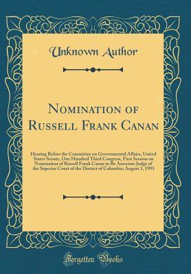 Nomination of Russell Frank Canan: Hearing Before the Committee on Governmental Affairs, United States Senate, One Hundred Third Congress, First Session on Nomination of Russell Frank Canan to Be Associate Judge of the Superior Court of the District of Co