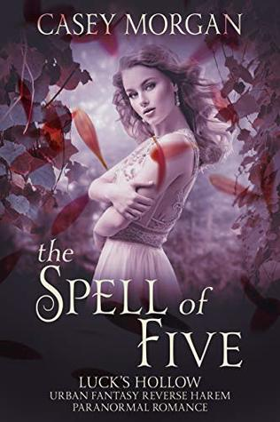 The Spell of Five: Luck's Hollow Urban Fantasy Reverse Harem Paranormal Romance