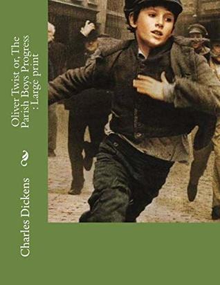 Oliver Twist or, The Parish Boys Progress
