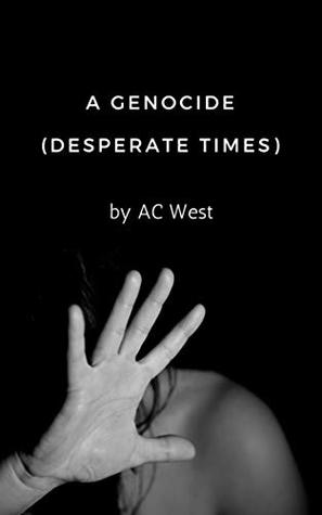 A Genocide: Desperate Times
