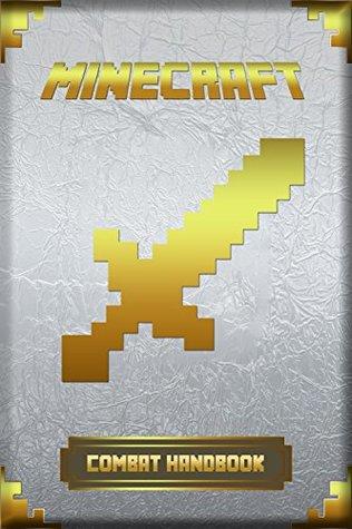 Minecraft: Combat Handbook: Ultimate Collector's Edition (Minecraft Handbooks, Minecraft Books For Kids)