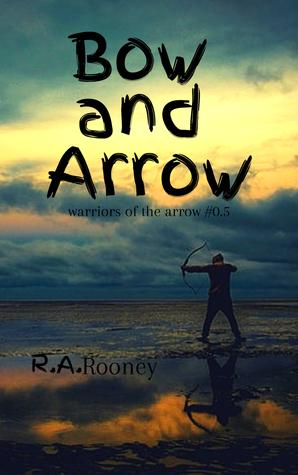 Bow and Arrow (Warriors of the Arrow #0.5)