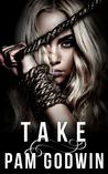Take (Deliver, #5)