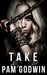 Take (Deliver, #5) by Pam Godwin