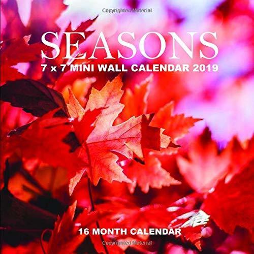 Seasons 7 x 7 Mini Wall Calendar 2019: 16 Month Calendar