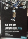 The Sea Has Drowned The Fish: Fiction, Fact and Folktale from Writers Project of Ghana
