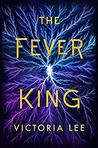Book cover for The Fever King (Feverwake, #1)