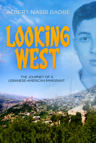 Looking West: The Journey of a Lebanese-American Immigrant