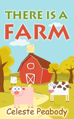 There Is A Farm: (Bedtime Stories)(Rhyming Picture Books)(Children's Books)