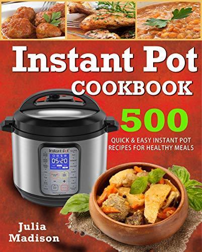 Instant Pot cookbook : 500 Quick& Easy Instant Pot Recipes For Healthy Meals