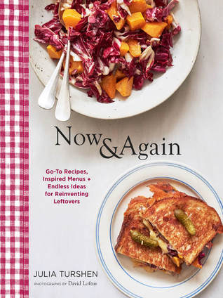 Now & Again: Go-To Recipes, Inspired Menus + Endless Ideas for Reinventing Leftovers (ebook)