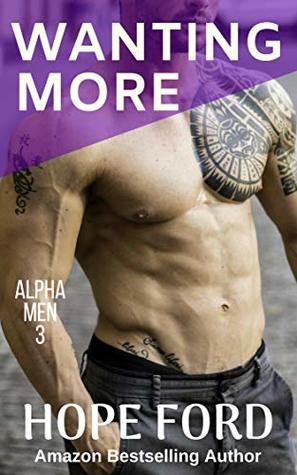 Wanting More (Alpha Men, #3)