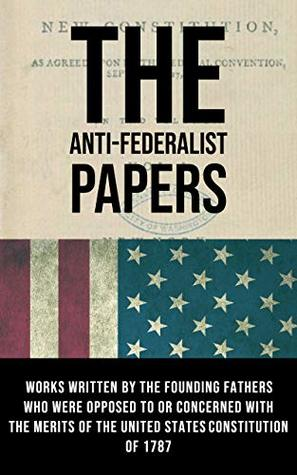 The Anti-Federalist Papers(Annotated)