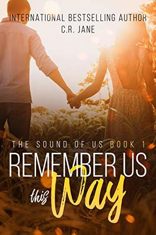 Remember-Us-This-Way-A-Contemporary-Rockstar-Romance-The-Sounds-of-Us-by-C-R-Jane
