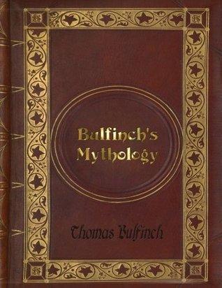 Thomas Bulfinch - Bulfinch's Mythology