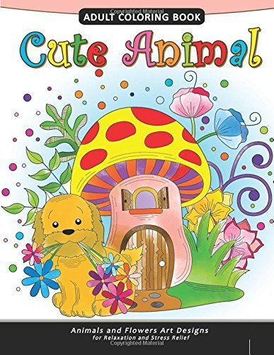 Cute Animal Adult Coloring Book: Animal Stress-relief Coloring Book For Adults and Grown-ups