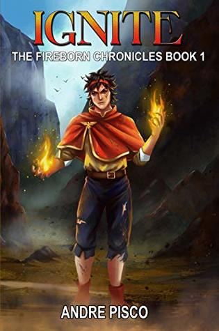 7ad3440d475 Ignite (The Fireborn Chronicles  1) by André Pisco