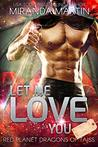 Let Me Love You (Red Planet Dragons of Tajss, #13.5)