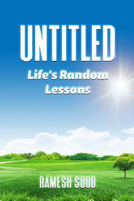 Untitled: Life's Random Lessons
